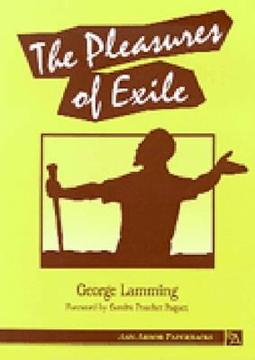 The Pleasures of Exile By Lamming, George